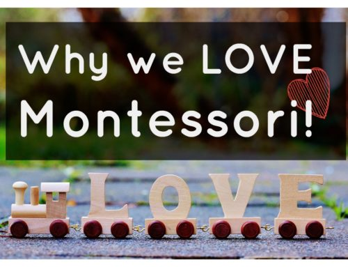 M is for Montessori & Why we love it!